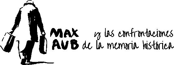 Max Aub y las confrontaciones de la memoria histórica